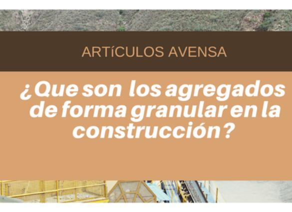 ¿Que son  los agregados  de forma granular en la construcción?